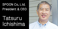 Ichishima Tatsuru - Spoon President and CEO
